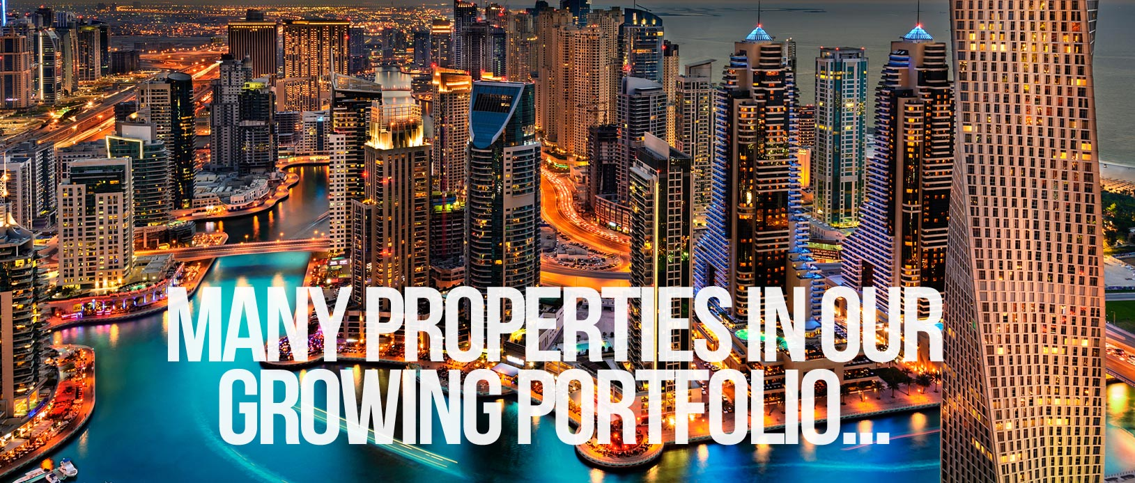 Many properties in our growing portfolio